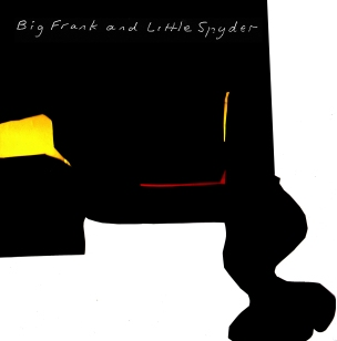Big Frank and Little Spyder - Frank Bangay & Core Arts