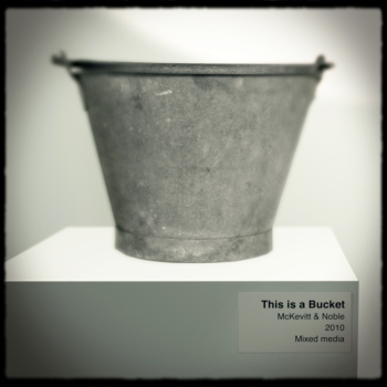This is a Bucket - McKevitt & Noble
